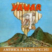 """Yawar """"America a Machu Picchu"""""""