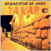 """Yawar """"Segmentos De Ande"""""""