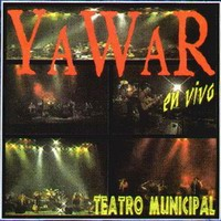 """Yawar """"En Vivo Desde El Teatro Municipal"""""""